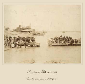 Kantara km 44 Camel Ferry and ship in transit , photo by Arnox 1869-1885